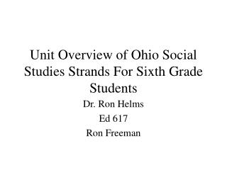 Unit Overview of Ohio Social Studies Strands For Sixth Grade Students