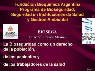 Fundaci n Bioqu mica Argentina Programa de Bioseguridad, Seguridad en Instituciones de Salud y Gesti n Ambiental