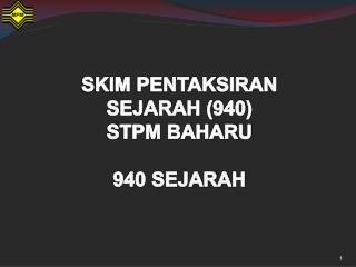 SKIM PENTAKSIRAN SEJARAH 940 STPM BAHARU  940 SEJARAH