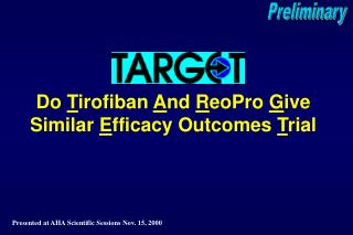 Do Tirofiban And ReoPro Give Similar Efficacy Outcomes Trial