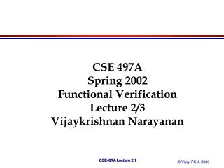 CSE 497A Spring 2002 Functional Verification Lecture 2