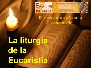 La liturgia  de la  Eucarist a
