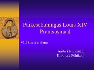 P ikesekuningas Louis XIV Prantsusmaal