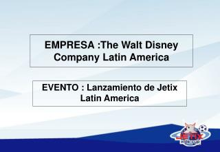 EMPRESA :The Walt Disney Company Latin America
