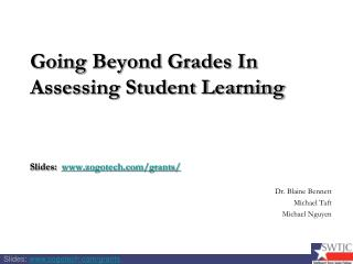 Going Beyond Grades In Assessing Student Learning     Slides:  zogotech