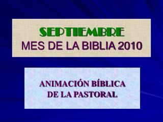 SEPTIEMBRE  MES DE LA BIBLIA 2010