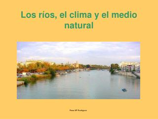 Los r os, el clima y el medio natural