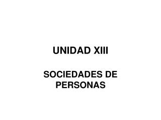 UNIDAD XIII