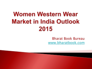 Women Western Wear Market in India Outlook 2015