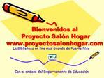 Bienvenidos al  Proyecto Sal n Hogar proyectosalonhogar