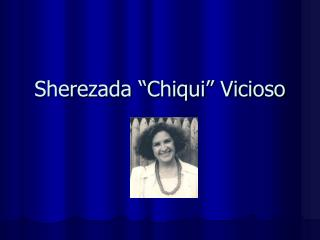 Sherezada  Chiqui  Vicioso