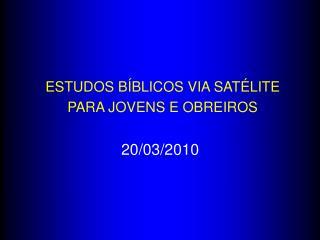 ESTUDOS B BLICOS VIA SAT LITE PARA JOVENS E OBREIROS