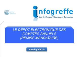LE D P T  LECTRONIQUE DES COMPTES ANNUELS REMISE MANDATAIRE