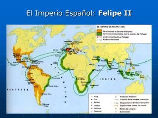 El Imperio Espa ol: Felipe II