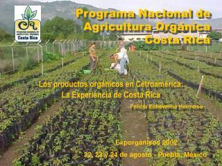 Programa Nacional de Agricultura Org nica  Costa Rica