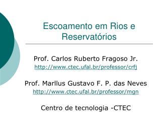 Escoamento em Rios e Reservat rios