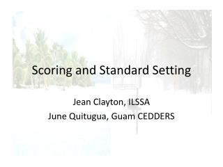 Scoring and Standard Setting