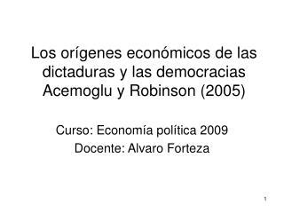 Los or genes econ micos de las dictaduras y las democracias Acemoglu y Robinson 2005