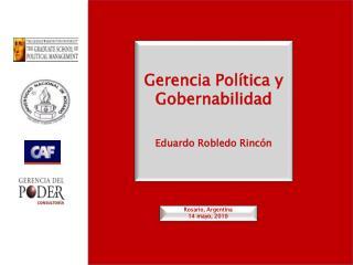 Gerencia Pol tica y Gobernabilidad   Eduardo Robledo Rinc n