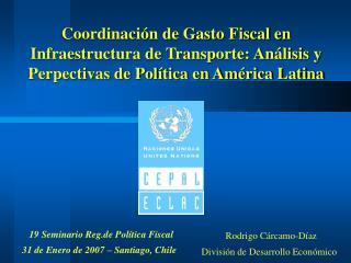 Coordinaci n de Gasto Fiscal en Infraestructura de Transporte: An lisis y Perpectivas de Pol tica en Am rica Latina