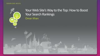 Your Web Site s Way to the Top: How to Boost Your Search Rankings