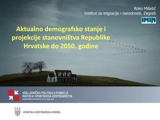 Roko Mi etic Institut za migracije i narodnosti, Zagreb