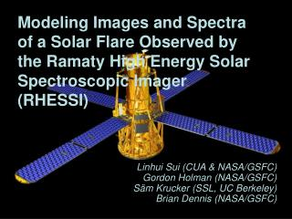 Modeling Images and Spectra of a Solar Flare Observed by  the Ramaty High Energy Solar Spectroscopic Imager RHESSI
