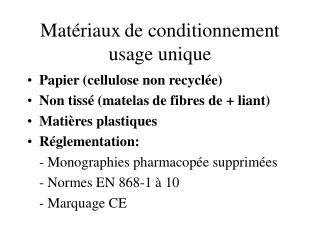 Mat riaux de conditionnement usage unique