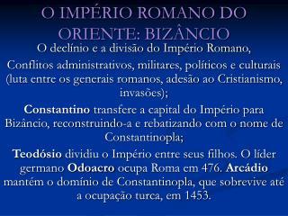 O IMP RIO ROMANO DO ORIENTE: BIZ NCIO