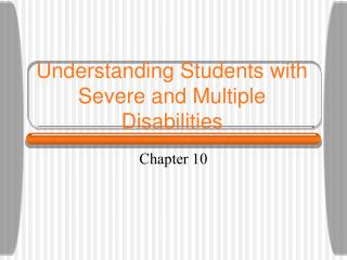 Understanding Students with Severe and Multiple Disabilities