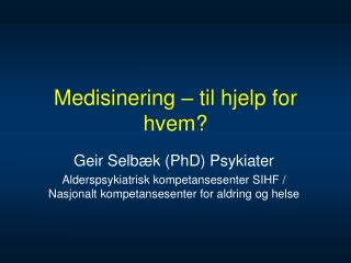 Medisinering   til hjelp for hvem