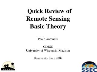 Quick Review of  Remote Sensing Basic Theory  Paolo Antonelli  CIMSS University of Wisconsin-Madison  Benevento, June 20