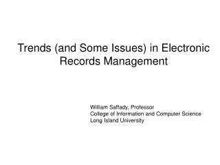 Trends and Some Issues in Electronic Records Management