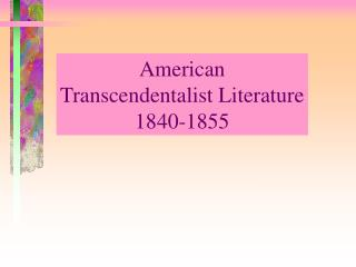A new philosophy:  Transcendentalism