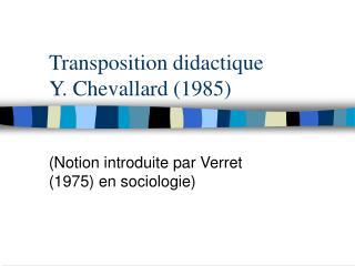 Transposition didactique Y. Chevallard 1985