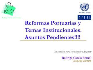 Reformas Portuarias y Temas Institucionales. Asuntos Pendientes