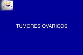 TUMORES OVARICOS