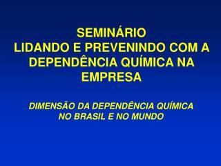 SEMIN RIO LIDANDO E PREVENINDO COM A DEPEND NCIA QU MICA NA EMPRESA