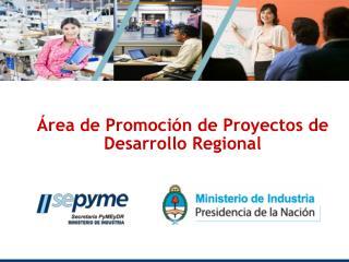 rea de Promoci n de Proyectos de Desarrollo Regional
