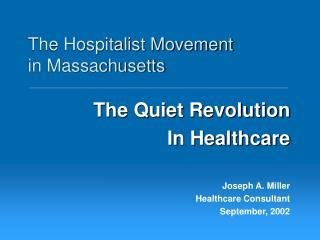 Joseph A. Miller Healthcare Consultant September, 2002