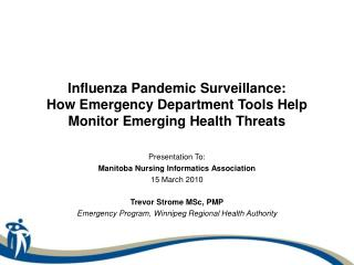 Influenza Pandemic Surveillance:  How Emergency Department Tools Help Monitor Emerging Health Threats
