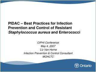 PIDAC   Best Practices for Infection Prevention and Control of Resistant Staphylococcus aureus and Enterococci