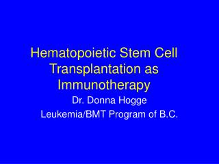 Hematopoietic Stem Cell Transplantation as Immunotherapy