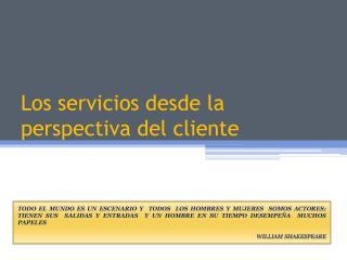 Los servicios desde la perspectiva del cliente