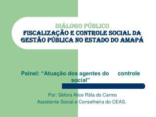 Di logo P blico Fiscaliza  o e Controle Social da Gest o P blica no Estado do Amap