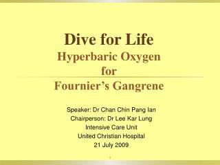 Dive for Life Hyperbaric Oxygen  for  Fournier s Gangrene