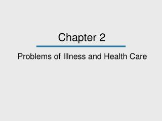 Problems of Illness and Health Care