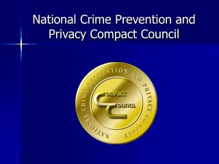 National Crime Prevention and Privacy Compact Council