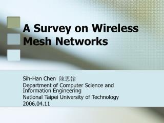 A Survey on Wireless Mesh Networks