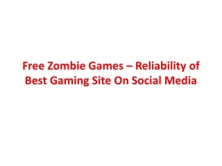 Free Zombie Games – Best Gaming Site On Social Media